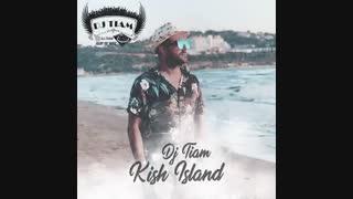 DJ Tiam – Kish Island | دانلود پادکست جدید دیجی تیام به نام جزیره کیش