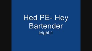 hed. p.e) Planet Earth - Bartender ()