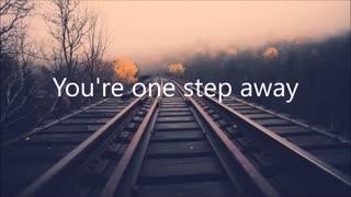 """One Step Away""- by Casting Crowns (Lyrics)"